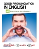 Good Pronunciation in English - Downloadable